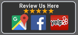 Review us on Google+, facebook and Yelp